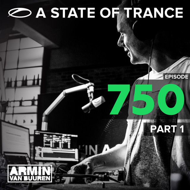 A State Of Trance Episiode 750, Part. 1