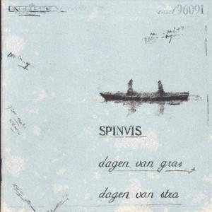 Dagen Van Gras, Dagen Van Stro - Spinvis