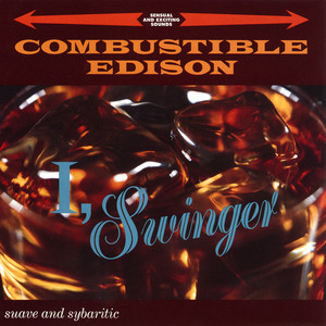 I, Swinger - Combustible Edison