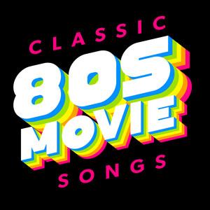 Classic 80s Movie Songs