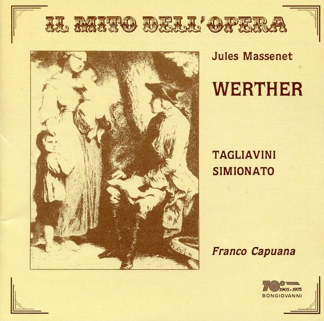 Il mito dell'opera: Werther (Sung in Italian) [Live]