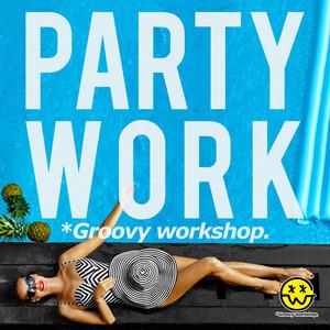 Party Work (Groovy workshop Mix) album