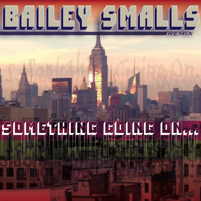 Something Going On (Bailey Smalls Remix)