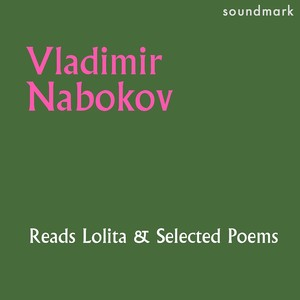 Vladimir Nabokov Reads Lolita and Selected Poems Audiobook