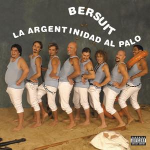La Argentinidad Al Palo - Bersuit Vergarabat