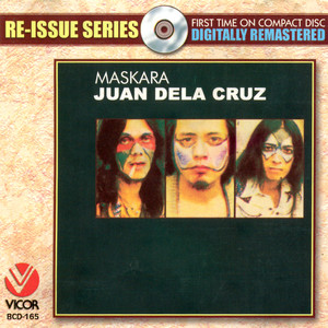 Re-issue series maskara - Juan Dela Cruz Band