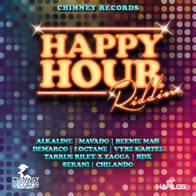 Happy Hour Riddim - Instrumental, a song by Chimney Records on Spotify