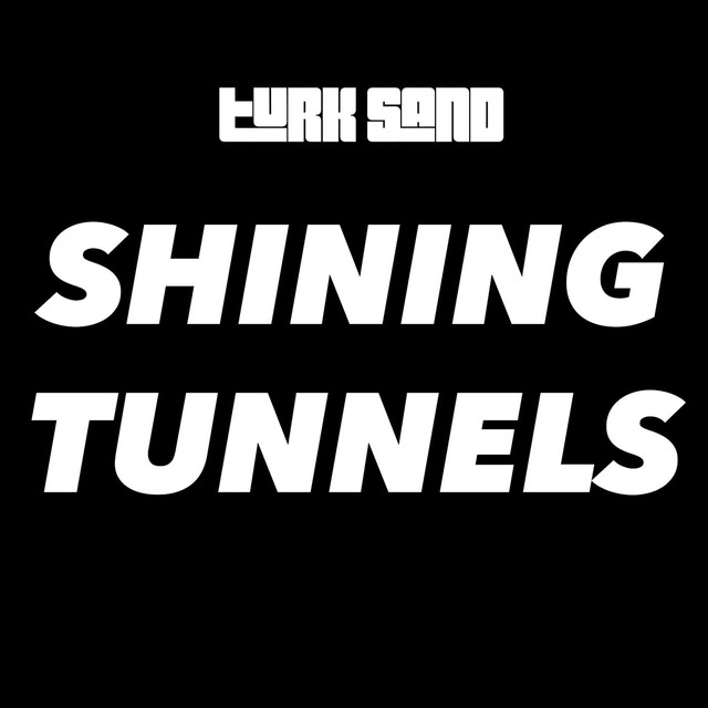 Shining Tunnels