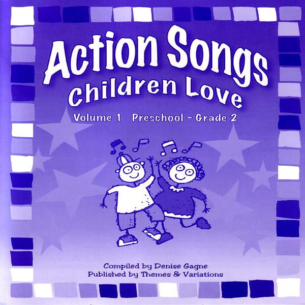 Action Songs Children Love Volume 1 Preschool Grade 2 By Denise