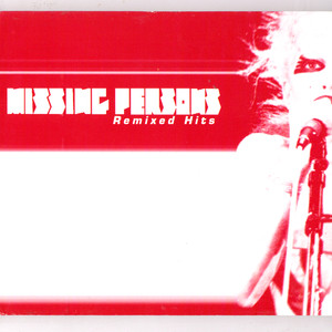 Missing Persons Remixed Hits