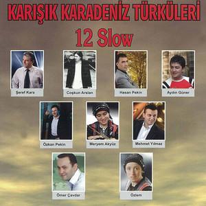 Karışık Karadeniz Türküleri Slow - 12 Albümü
