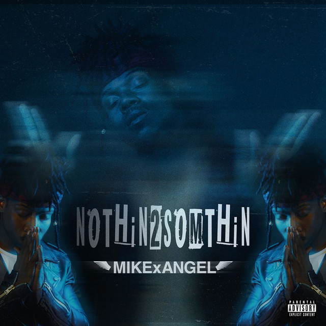 Album cover for NOTHiN 2 SOMETHiN by MIKExANGEL