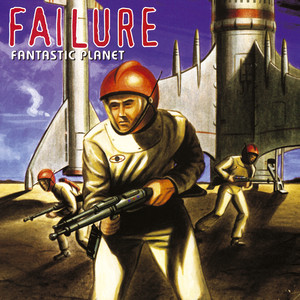 Fantastic Planet - Failure