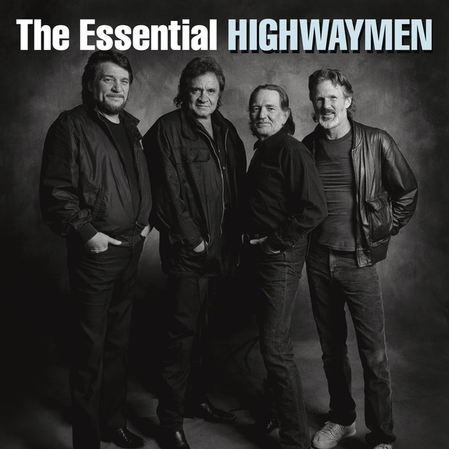 Highwayman, a song by The Highwaymen, Willie Nelson ...