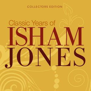 Classic Years of Isham Jones album