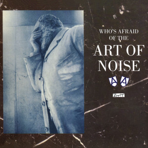 Who's Afraid of the Art of Noise (Deluxe Edition) album