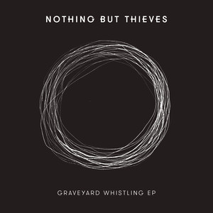 Nothing But Thieves, Graveyard Whistling på Spotify