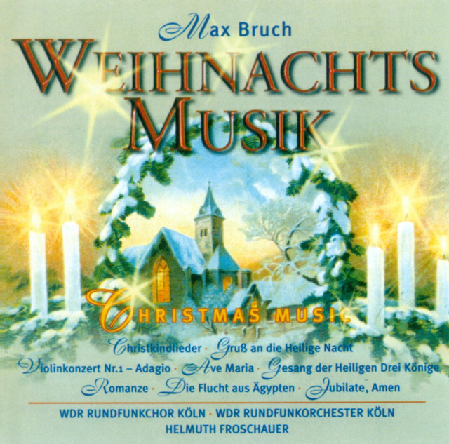 bruch m weihnachts musik christmas music by max bruch. Black Bedroom Furniture Sets. Home Design Ideas