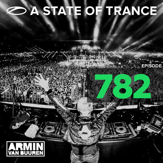 Album cover for A State Of Trance Episode 782 by Armin van Buuren