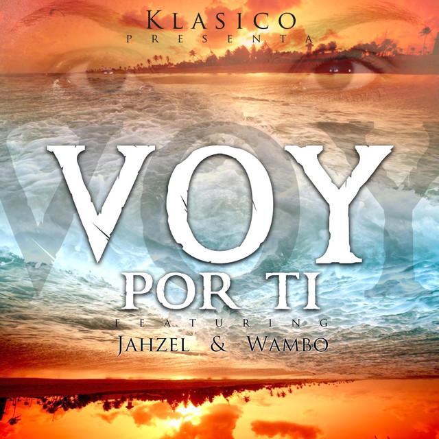 Voy Por Ti (feat. Wambo & Jahzel)