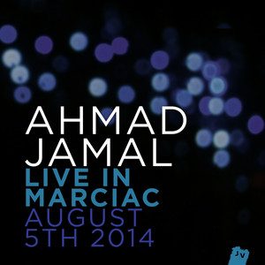 Ahmad Jamal Live In Marciac, August 5th 2014 album