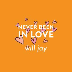 Never Been In Love - Will Jay