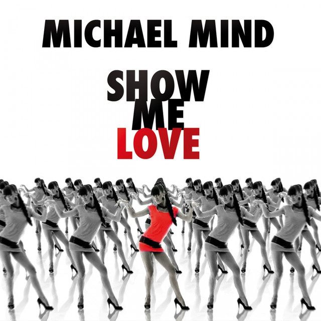 Show Me Love - GG Remix, a song by Michael Mind on Spotify