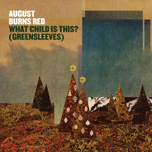 Phantom Sessions Ep August Burns Red: What Child Is This? (Greensleeves), A Song By August Burns