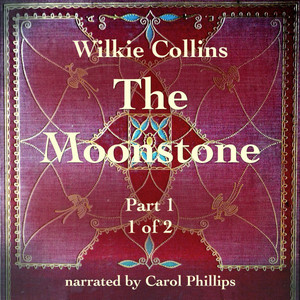 The Moonstone (Part 1) [1 of 2] Audiobook