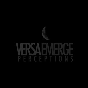 Perceptions - VersaEmerge