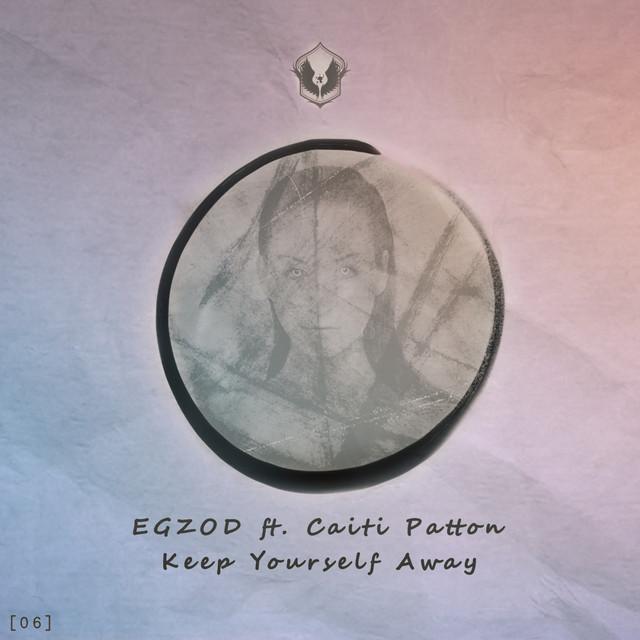 Keep Yourself Away feat. Caiti Patton