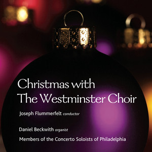 Christmas with The Westminster Choir - John Henry Hopkins Jr