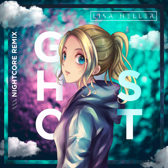 Ghost (Nightcore Remix) by Lisa Heller on Spotify