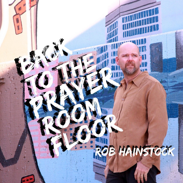 Album cover for Back to the Prayer Room Floor by Rob Hainstock