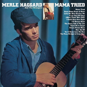 Mama Tried/ Pride In What I Am - Merle Haggard