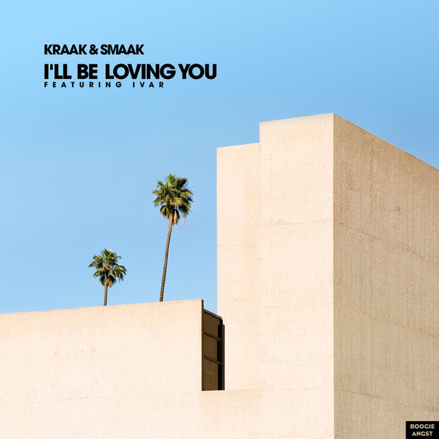 'I'll be loving you' Kraak & Smaak ft. IVAR