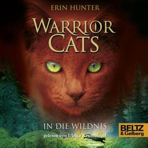 Warrior Cats. In die Wildnis (I, Folge 1) Hörbuch kostenlos
