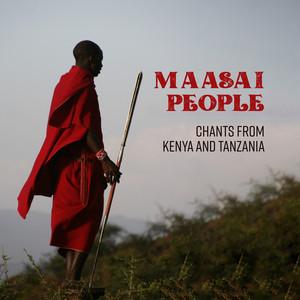 Maasai People: Chants from Kenya and Tanzania, Tribal Drums Music