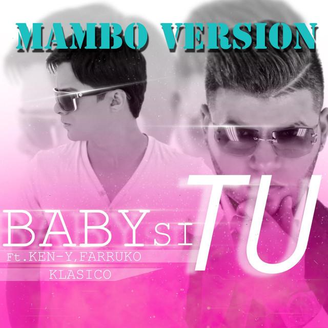 Baby Si Tu (Mambo Version) [feat. Farruko & Ken-Y]