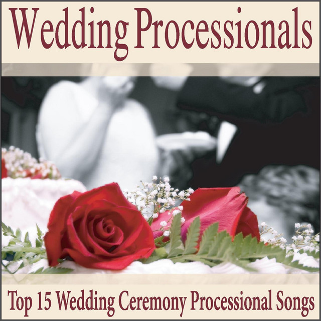 Wedding Processionals: Top 15 Wedding Ceremony Processional