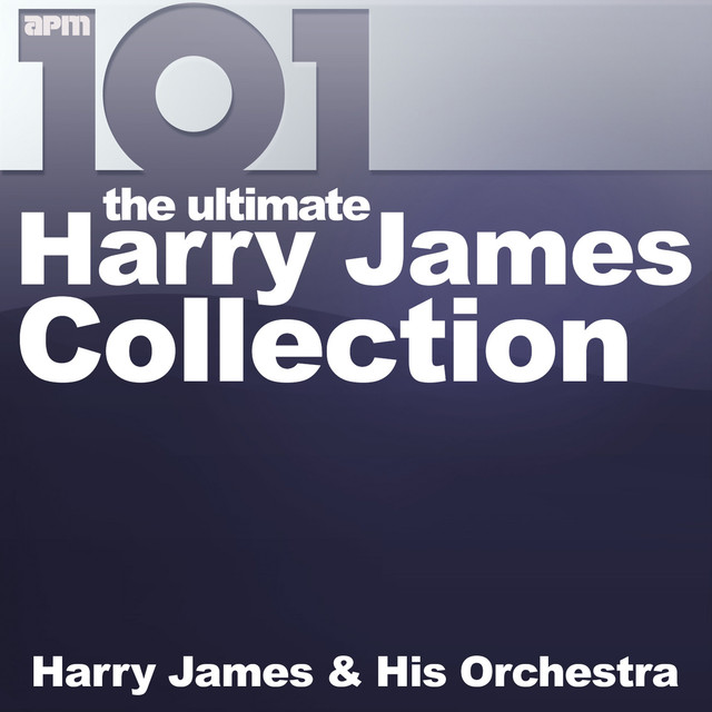 Harry James 101 - The Ultimate Harry James Collection album cover