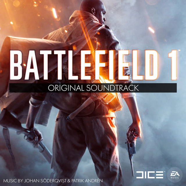 Album cover for Battlefield 1 by Johan Söderqvist, Patrik Andrén, EA Games Soundtrack