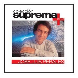 Coleccion Suprema Plus- Jose Luis Perales - Jose Luis Perales