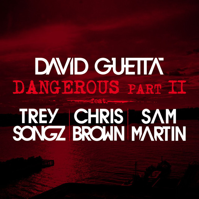 Dangerous Part 2 (feat. Trey Songz, Chris Brown & Sam Martin)
