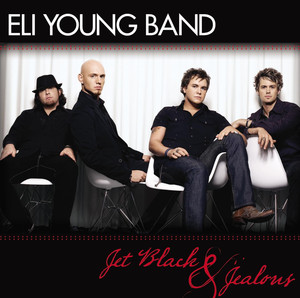 Jet Black and Jealous - Eli Young Band