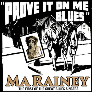 Prove It On Me Blues : The First of the Great Blues Singers album