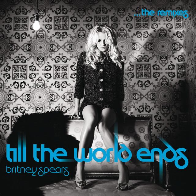 Till the World Ends (The Remixes)
