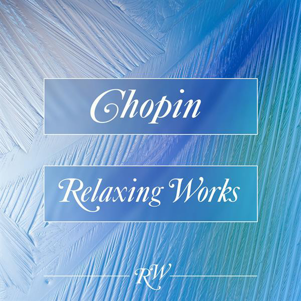 Chopin Relaxing Works
