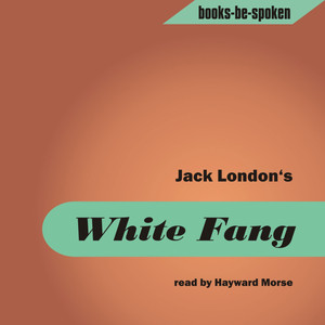 White Fang read by Hayward Morse Audiobook