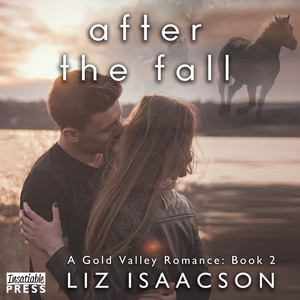 After the Fall - Gold Valley Romance, Book 2 (Unabridged)